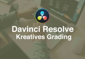 dveas_Davinci Resolve Kreatives Grading