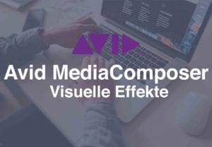 dveas__Avid MediaComposer – Visuelle Effekte