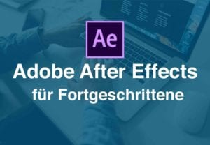 dveas_adobe after effects für Fortgeschrittene