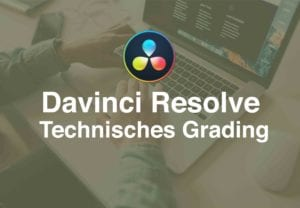 dveas_davinci resolve Technisches Grading